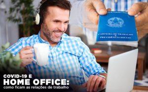 Covid 19 E Home Office: Como Ficam As Relações De Trabalho Notícias E Artigos Contábeis Nacif Contabilidade - Nacif Contabilidade