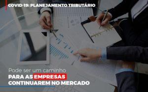 Covid 19 Planejamento Tributario Pode Ser Um Caminho Para Empresas Continuarem No Mercado Contabilidade No Itaim Paulista Sp | Abcon Contabilidade Notícias E Artigos Contábeis Nacif Contabilidade - Nacif Contabilidade