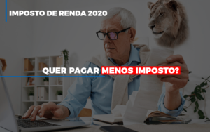 Ir 2020 Quer Pagar Menos Imposto Veja Lista Do Que Pode Descontar Ou Nao Notícias E Artigos Contábeis Nacif Contabilidade - Nacif Contabilidade