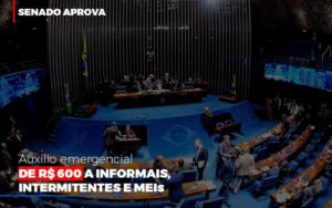 Senado Aprova Auxilio Emergencial De 600 Contabilidade No Itaim Paulista Sp | Abcon Contabilidade Notícias E Artigos Contábeis Nacif Contabilidade - Nacif Contabilidade