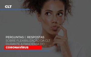 Perguntas E Respostas Sobre Flexibilizacao Da Clt Durante A Pandemia Do Coronavirus Notícias E Artigos Contábeis Nacif Contabilidade - Nacif Contabilidade