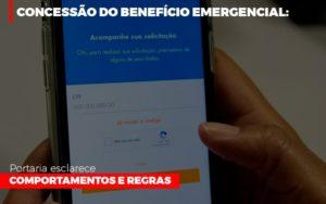 Concessao Do Beneficio Emergencial Portaria Esclarece Comportamentos E Regras Notícias E Artigos Contábeis Nacif Contabilidade - Nacif Contabilidade