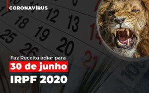 Coronavirus Faze Receita Adiar Declaracao De Imposto De Renda Notícias E Artigos Contábeis Nacif Contabilidade - Nacif Contabilidade