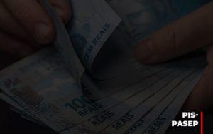 Fim Do Fundo Pis Pasep Nao Acaba Com O Abono Salarial Do Pis Pasep Notícias E Artigos Contábeis Nacif Contabilidade - Nacif Contabilidade