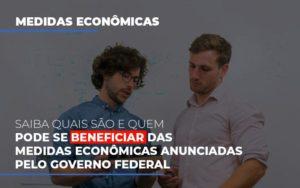 Medidas Economicas Anunciadas Pelo Governo Federal Notícias E Artigos Contábeis Nacif Contabilidade - Nacif Contabilidade