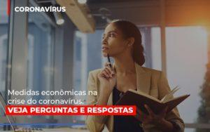 Medidas Economicas Na Crise Do Corona Virus Notícias E Artigos Contábeis Nacif Contabilidade - Nacif Contabilidade