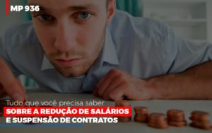 Mp 936 O Que Voce Precisa Saber Sobre Reducao De Salarios E Suspensao De Contrados Contabilidade No Itaim Paulista Sp   Abcon Contabilidade Notícias E Artigos Contábeis Nacif Contabilidade - Nacif Contabilidade