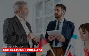 Suspensão Do Contrato De Trabalho Notícias E Artigos Contábeis Nacif Contabilidade - Nacif Contabilidade