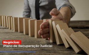 Negocios Plano De Recuperacao Judicial Notícias E Artigos Contábeis Nacif Contabilidade - Nacif Contabilidade