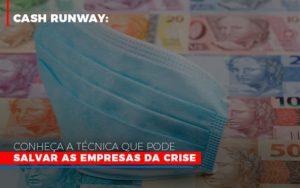 Cash Runway Conheca A Tecnica Que Pode Salvar As Empresas Da Crise Notícias E Artigos Contábeis Nacif Contabilidade - Nacif Contabilidade