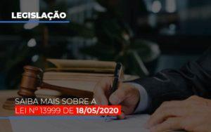 Lei N 13999 De 18 05 2020 Notícias E Artigos Contábeis Nacif Contabilidade - Nacif Contabilidade