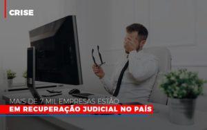 Mais De 7 Mil Empresas Estao Em Recuperacao Judicial No Pais Notícias E Artigos Contábeis Nacif Contabilidade - Nacif Contabilidade