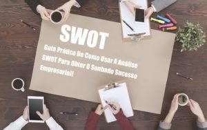 Analise Swot Como Aplicar Em Uma Empresa Nacif Contabilidade - Nacif Contabilidade