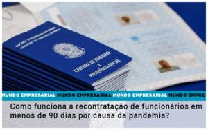 Como Funciona A Recontratacao De Funcionarios Em Menos De 90 Dias Por Causa Da Pandemia Nacif Contabilidade - Nacif Contabilidade