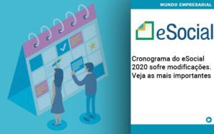 Cronograma Do E Social 2020 Sofre Modificacoes Veja As Mais Importantes - Nacif Contabilidade
