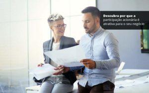 Descubra Por Que A Participacao Acionaria E Atrativa Para O Seu Negocio Post (1) Quero Montar Uma Empresa - Nacif Contabilidade