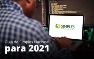 Guia Do Simples Nacional Para 2021 Post (1) Quero Montar Uma Empresa - Nacif Contabilidade
