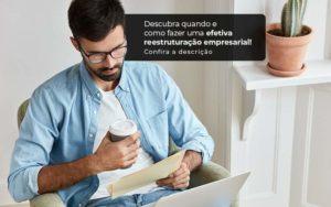 Descubra Quando E Como Fazer Um Efetiva Reestruturacao Empresarial Post 1 - Nacif Contabilidade