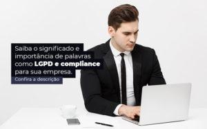 Saiba O Significado E Importancia De Palavras Como Lgpd E Compliance Para Sua Empresa Post 1 - Nacif Contabilidade