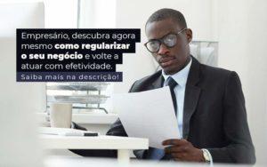 Empresario Descubra Agora Mesmo Com Oregularizar O Seu Negocio E Volte A Atuar Com Efetividade Post 1 - Nacif Contabilidade