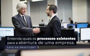 Entenda Quais Os Processos Existentes Para A Abertura De Uma Empresa Post 2 - Nacif Contabilidade