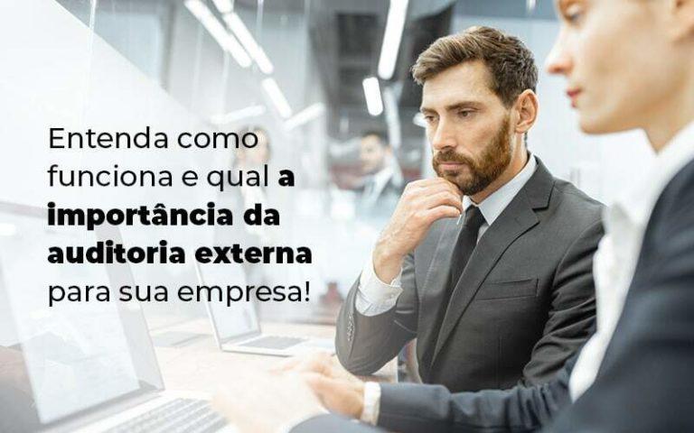 Entenda Como Funciona E Qual A Importancia Da Auditoria Externa Para Sua Empresa Blog 1 - Nacif Contabilidade